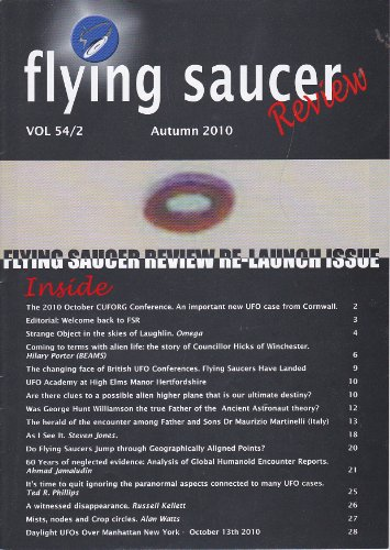 Flying Saucer Review (Vol 54/2 Autumn 2010) CUFORG; Cornwall UFO; Laughlin Sighting; Councillor Hicks of Winchester; UFO Academy at High Elms Manor Hertsfordshire; Maurizio Martinelli; Mists, Nodes & Crop Circles, Daytime UFO over Manhattan, N.Y. ()