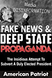 Fake News & Deep State Propaganda
