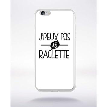 Generique Coque J Peux Pas J Ai Raclette Fond Blanc Compatible