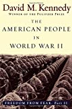 The American People in World War II: Freedom from Fear, Part Two (Oxford History of the United States (Paperback)) (Pt. 2)