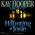 The Haunting of Josie Audiobook by Kay Hooper Narrated by Traci Svendsgaard