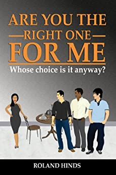 Are You The Right One For Me? Whose Choice Is It Anyway? by [Hinds, Roland]