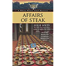 Affairs of Steak (A White House Chef Mystery Book 5)