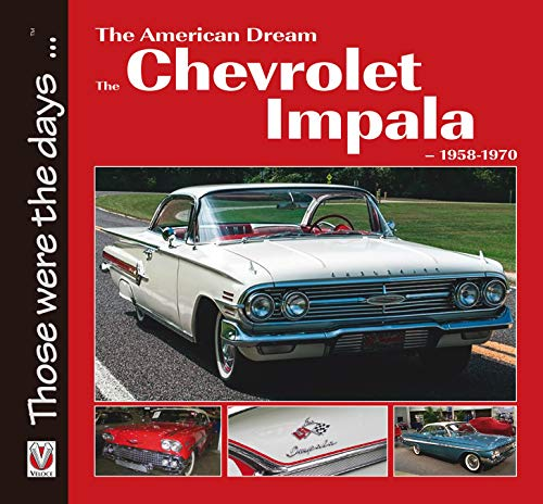The American Dream - The Chevrolet Impala 1958-1970 (Those were the days...)