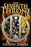 The Seventh Throne, Stephen Zimmer, 0983740240