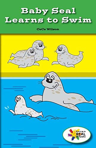 Read Online Baby Seal Learns to Swim (Rosen Real Readers: Stem and Steam Collection) PDF