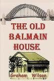The Old Balmain House: Volume 1