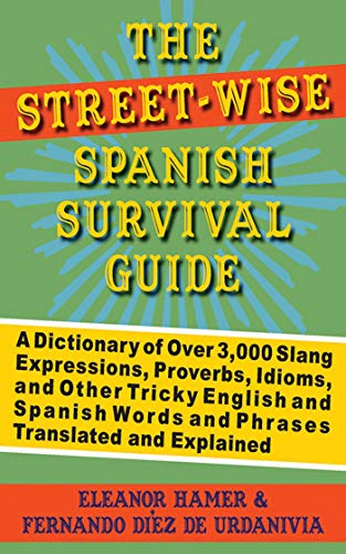 The Street-Wise Spanish Survival Guide: A