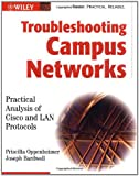 Troubleshooting Campus Networks: PracticalAnalysis of Cisco and LAN Protocols