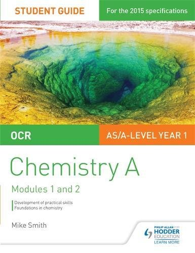 OCR As/A Level Year 1 Chemistry a Student Guide: Modules 1 and 2student Guide 1