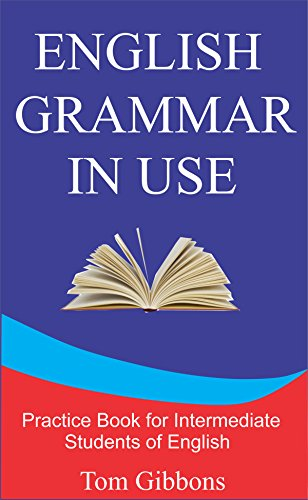 English Grammar in Use: Practice Book for Intermediate Students of English (English Edition)