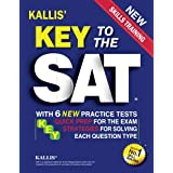Key to the SAT: With 6 New Practice Tests: Quick Prep for the Exam and Strategies for Solving Each Question Type