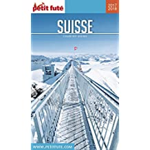 SUISSE 2017/2018 Petit Futé (Country Guide)