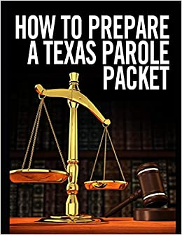 How to Prepare a Texas Parole Packet: Lawyer X