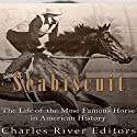 Seabiscuit: The Life of the Most Famous Horse in American History Audiobook by  Charles River Editors Narrated by Scott Clem