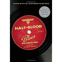 Half-Blood Blues: A Novel by Esi Edugyan (2012-02-28)