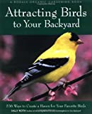 Attracting Birds to Your Backyard, Sally Roth, 0875968929