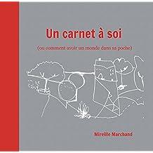 Un Carnet à Soi: (ou comment avoir un monde dans sa poche) (French Edition)