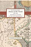 Walter Ralegh's History of the World and the Historical Culture of the Late Renaissance, Popper, Nicholas Seth, 0226675009