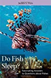 Do Fish Sleep?, Judith S. Weis, 0813549418