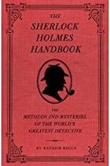 The Sherlock Holmes Handbook: The Methods and Mysteries of the World's Greatest Detective Kindle Edition