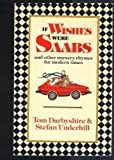 If Wishes Were Saabs and Other Nursery Rhymes for Modern Times, Tom Darbyshire and Stefan Underhill, 0316172812