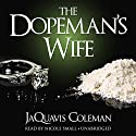 The Dopeman's Wife: The Dopeman's Wife Trilogy, Book 1 Audiobook by JaQuavis Coleman Narrated by Nicole Small