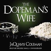The Dopeman's Wife: The Dopeman's Wife Trilogy, Book 1 | JaQuavis Coleman
