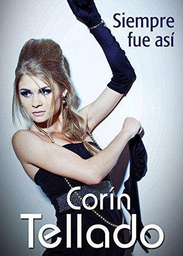 Siempre fue así (Volumen independiente) (Spanish Edition)