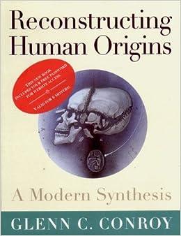 Book Reconstructing Human Origins: A Modern Synthesis by Glenn C. Conroy (1997-01-01)