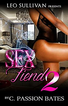 Sex Fiend 2 by [Bates, C. Passion]