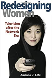 REDESIGNING WOMEN: Television after the Network Era (Feminist Studies and Media Culture)