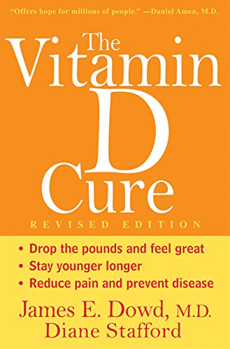 The Vitamin D Cure, Revised (Vitamin D Supplement For Vitamin D Deficiency)