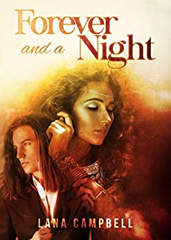 Forever and a Night: A Vampire Romance by [Campbell, Lana]