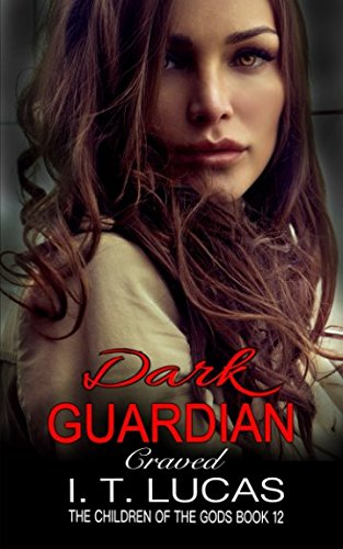 Dark Guardian Craved (The Children Of The Gods Paranormal Romance Series) (Volume 12) by CreateSpace Independent Publishing Platform