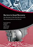 Barriers to Asset Recovery: An Analysis of the Key Barriers and Recommendations for Action (StAR Initiative)