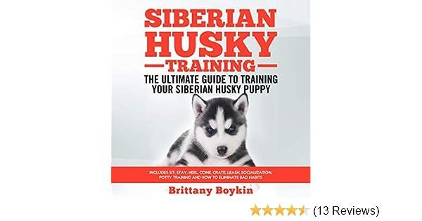 Amazon Com Siberian Husky Training The Ultimate Guide To Training