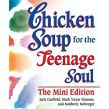Chicken Soup for the Teenage Soul The Mini Edition