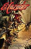 El Cazador by Chuck Dixon (2007-10-23)