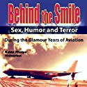 Behind the Smile: During the Glamour Years of Aviation Audiobook by Bobbi Phelps Wolverton Narrated by Heather Burdette