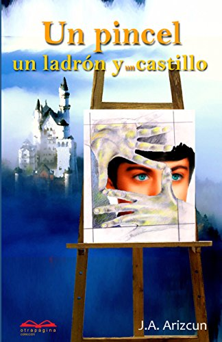Un pincel, un ladrón y un castillo (Spanish Edition) by [Arizcun,
