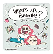 What's Up, Beanie?: Acutely Relatable Co