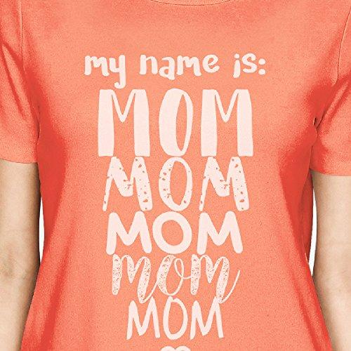 Printing para My 365 una de corta Is pieza mujer de Name Peach Mom Camiseta manga RUSwd8UqZ