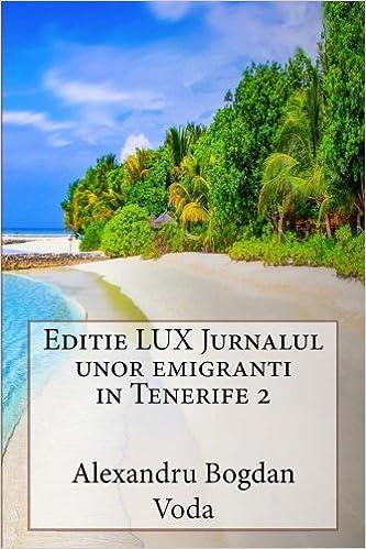 Editie LUX Jurnalul unor emigranti in Tenerife 2: Alexandru