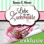 Liebe ist wie Zuckerwatte (Zuckergussgeschichten 8) Hörbuch von Emma C. Moore Gesprochen von: Katja Hirsch