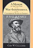 A Memoir of the Last Year of the War for Independence in the Confederate States of America 9781570034503
