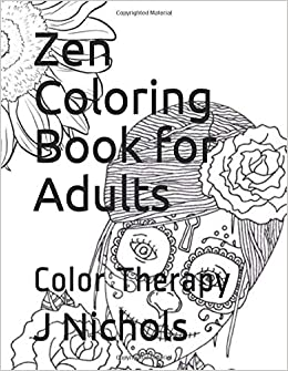 Amazon Com Zen Coloring Book For Adults Color Therapy