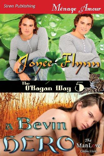 A Bevin Hero [The O'Hagan Way 5] (Siren Publishing Menage Amour Manlove) by Siren Publishing, Inc.