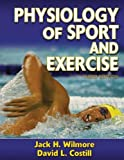 img - for Physiology of Sport and Exercise by Jack H. Wilmore (2005-05-01) book / textbook / text book