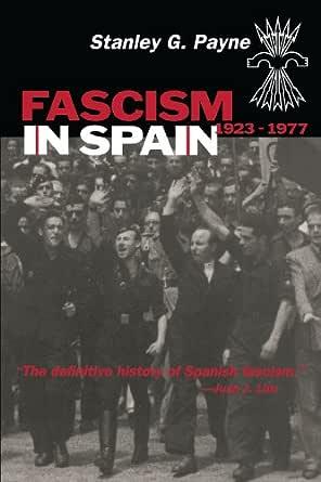 Fascism in Spain, 1923–1977 (English Edition) eBook: Payne, Stanley G.: Amazon.es: Tienda Kindle